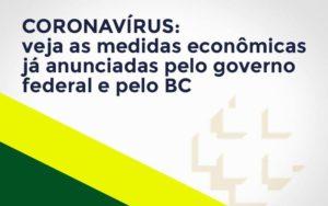 Coronavírus: Veja As Medidas Econômicas Já Anunciadas Pelo Governo Federal E Pelo Bc Prime Cont - Escritório de Contabilidade em Caxias do Sul | Prime Cont
