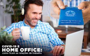 Covid 19 E Home Office: Como Ficam As Relações De Trabalho Prime Cont - Escritório de Contabilidade em Caxias do Sul | Prime Cont