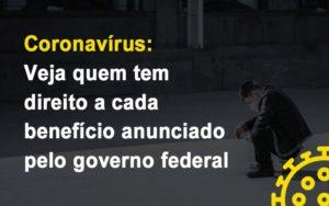 Coronavirus Veja Quem Tem Direito A Cada Beneficio Anunciado Pelo Governo Prime Cont - Escritório de Contabilidade em Caxias do Sul | Prime Cont