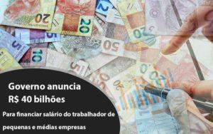 Governo Anuncia R$ 40 Bi Para Financiar Salário Do Trabalhador De Pequenas E Médias Empresas Prime Cont - Escritório de Contabilidade em Caxias do Sul | Prime Cont
