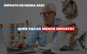Ir 2020 Quer Pagar Menos Imposto Veja Lista Do Que Pode Descontar Ou Nao Prime Cont - Escritório de Contabilidade em Caxias do Sul   Prime Cont