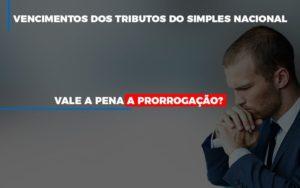 Vale A Pena A Prorrogacao Dos Investimentos Dos Tributos Do Simples Nacional Prime Cont - Escritório de Contabilidade em Caxias do Sul   Prime Cont