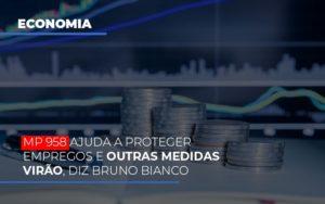 Mp 958 Ajuda A Proteger Empregos E Outras Medidas Virao Prime Cont - Escritório de Contabilidade em Caxias do Sul | Prime Cont