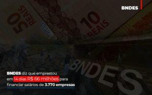 Bndes Dis Que Emprestou Em 14 Dias Rs 66 Milhoes Para Financiar Salarios De 3770 Empresas Contabilidade No Itaim Paulista Sp | Abcon Contabilidade Prime Cont - Escritório de Contabilidade em Caxias do Sul | Prime Cont