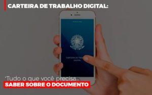 Carteira De Trabalho Digital Tudo O Que Voce Precisa Saber Sobre O Documento Prime Cont - Escritório de Contabilidade em Caxias do Sul | Prime Cont