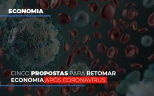 Cinco Propostas Para Retomar Economia Apos Coronavirus Prime Cont - Escritório de Contabilidade em Caxias do Sul | Prime Cont