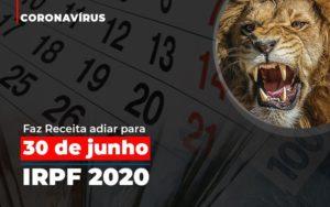 Coronavirus Faze Receita Adiar Declaracao De Imposto De Renda Prime Cont - Escritório de Contabilidade em Caxias do Sul | Prime Cont