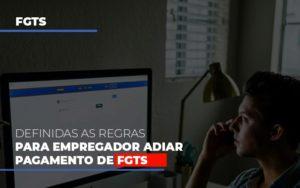 Definidas As Regas Para Empregador Adiar Pagamento De Fgts Prime Cont - Escritório de Contabilidade em Caxias do Sul | Prime Cont
