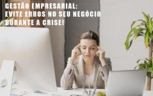 Gestao Empresarial Evite Erros No Seu Negocio Durante A Crise Prime Cont - Escritório de Contabilidade em Caxias do Sul | Prime Cont
