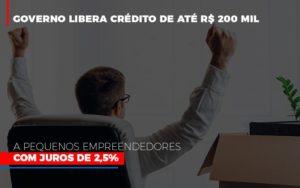 Governo Libera Credito De Ate 200 Mil A Pequenos Empreendedores Com Juros Prime Cont - Escritório de Contabilidade em Caxias do Sul | Prime Cont