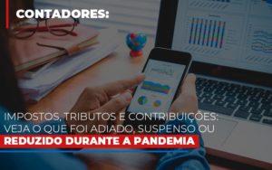Impostos Tributos E Contribuicoes Veja O Que Foi Adiado Suspenso Ou Reduzido Durante A Pandemia Prime Cont - Escritório de Contabilidade em Caxias do Sul | Prime Cont