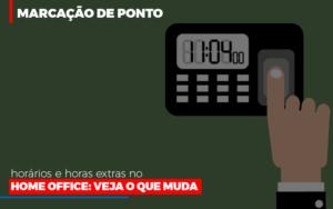 Marcacao De Pontos Horarios E Horas Extras No Home Office Prime Cont - Escritório de Contabilidade em Caxias do Sul | Prime Cont