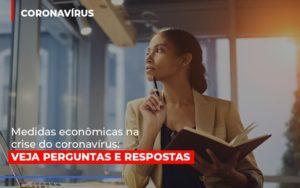 Medidas Economicas Na Crise Do Corona Virus Prime Cont - Escritório de Contabilidade em Caxias do Sul | Prime Cont