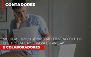 Medidas Tributarias Nao Devem Conter Efeitos Da Crise Para Empresas E Colaboradores Prime Cont - Escritório de Contabilidade em Caxias do Sul | Prime Cont