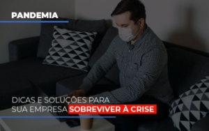 Pandemia Dicas E Solucoes Para Sua Empresa Sobreviver A Crise Prime Cont - Escritório de Contabilidade em Caxias do Sul | Prime Cont