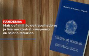 Pandemia Mais De 1 Milhao De Trabalhadores Ja Tiveram Contrato Suspenso Ou Salario Reduzido Prime Cont - Escritório de Contabilidade em Caxias do Sul   Prime Cont