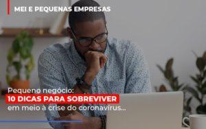 Pequeno Negocio Dicas Para Sobreviver Em Meio A Crise Do Coronavirus Prime Cont - Escritório de Contabilidade em Caxias do Sul | Prime Cont