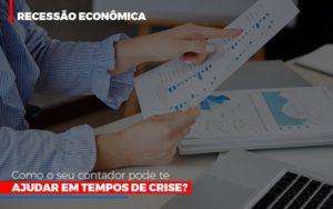 Http://recessao Economica Como Seu Contador Pode Te Ajudar Em Tempos De Crise/ Prime Cont - Escritório de Contabilidade em Caxias do Sul | Prime Cont
