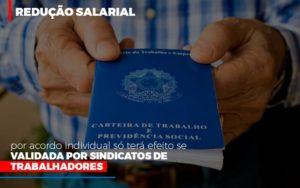 Reducao Salarial Por Acordo Individual So Tera Efeito Se Validada Por Sindicatos De Trabalhadores Prime Cont - Escritório de Contabilidade em Caxias do Sul   Prime Cont