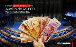 Senado Aprova Ampliacao De Auxilio De Rs 600 Veja Novos Beneficiados Prime Cont - Escritório de Contabilidade em Caxias do Sul | Prime Cont
