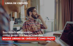 Sou Micro Empresario Com Posso Me Beneficiar Das Novas Linas De Credito Prime Cont - Escritório de Contabilidade em Caxias do Sul | Prime Cont