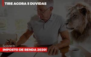 Tire Agora 5 Duvidas Sobre O Imposto De Renda 2020 Prime Cont - Escritório de Contabilidade em Caxias do Sul   Prime Cont