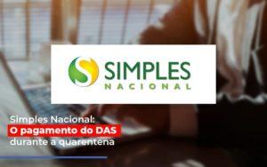 Simples Nacional O Pagamento Do Das Durante A Quarentena Prime Cont - Escritório de Contabilidade em Caxias do Sul | Prime Cont
