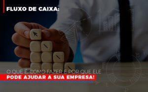 Fluxo De Caixa O Que E Como Fazer E Por Que Ele Pode Ajudar A Sua Empresa Prime Cont - Escritório de Contabilidade em Caxias do Sul | Prime Cont
