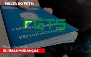 Multa Do Fgts Fique Atento As Ultimas Mudancas Prime Cont - Escritório de Contabilidade em Caxias do Sul | Prime Cont