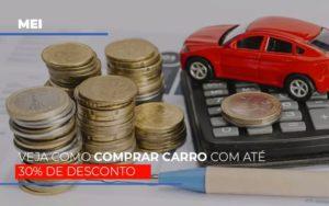 Mei Veja Como Comprar Carro Com Ate 30 De Desconto Prime Cont - Escritório de Contabilidade em Caxias do Sul | Prime Cont