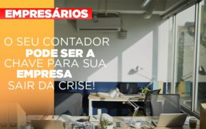 Contador E Peca Chave Na Retomada De Negocios Pos Pandemia Prime Cont - Escritório de Contabilidade em Caxias do Sul | Prime Cont