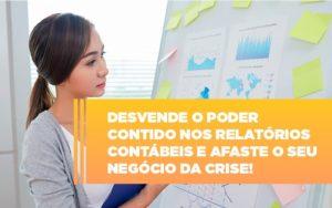 Desvende O Poder Contido Nos Relatorios Contabeis E Afaste O Seu Negocio Da Crise - Escritório de Contabilidade em Caxias do Sul | Prime Cont
