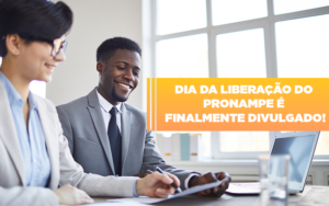 Dia Da Liberacao Do Pronampe E Finalmente Divulgado - Escritório de Contabilidade em Caxias do Sul | Prime Cont