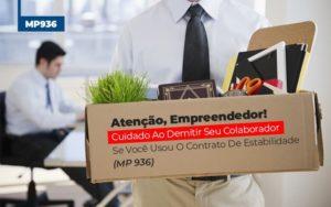 Mp 936 Cuidado Ao Demitir Se Usou O Contrato De Estabilidade (1) Contabilidade No Itaim Paulista Sp | Abcon Contabilidade Prime Cont - Escritório de Contabilidade em Caxias do Sul | Prime Cont