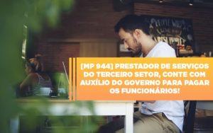 Mp 944 Cooperativas Prestadoras De Servicos Podem Contar Com O Governo - Escritório de Contabilidade em Caxias do Sul | Prime Cont
