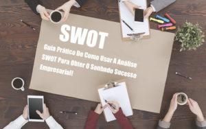 Analise Swot Como Aplicar Em Uma Empresa - Escritório de Contabilidade em Caxias do Sul | Prime Cont