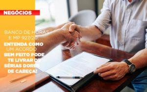 Banco De Horas E Mp 927 20 Entenda Como Um Acordo Bem Feito Pode Te Livrar De Serias Dores De Cabeca - Escritório de Contabilidade em Caxias do Sul | Prime Cont