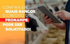 Confira Em Quais Bancos O Credito Pronampe Ja Pode Ser Solicitado - Escritório de Contabilidade em Caxias do Sul | Prime Cont