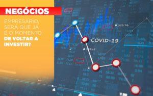 Empresario Sera Que Ja E O Momento De Voltar A Investir - Escritório de Contabilidade em Caxias do Sul | Prime Cont
