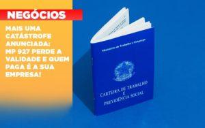 Mais Uma Catastrofe Anunciada Mp 927 Perde A Validade E Quem Paga E A Sua Empresa - Escritório de Contabilidade em Caxias do Sul | Prime Cont