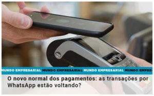 O Novo Normal Dos Pagamentos As Transacoes Por Whatsapp Estao Voltando - Escritório de Contabilidade em Caxias do Sul   Prime Cont