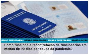 Como Funciona A Recontratacao De Funcionarios Em Menos De 90 Dias Por Causa Da Pandemia - Escritório de Contabilidade em Caxias do Sul | Prime Cont