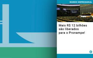 Mais De R S 12 Bilhoes Sao Liberados Para Pronampe - Escritório de Contabilidade em Caxias do Sul | Prime Cont