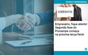 Empresario Fique Atento Segunda Fase Do Pronampe Comeca Na Proxima Terca Feira - Escritório de Contabilidade em Caxias do Sul | Prime Cont
