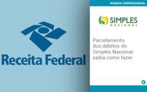 Parcelamento Dos Debitos Do Simples Nacional Saiba Como Fazer - Escritório de Contabilidade em Caxias do Sul | Prime Cont