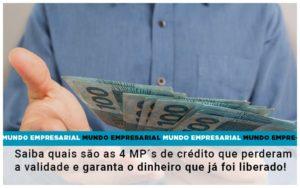 Saiba Quais Sao As 4 Mps De Credito Que Perderam A Validade E Garanta O Dinheiro Que Ja Foi Liberado - Escritório de Contabilidade em Caxias do Sul | Prime Cont