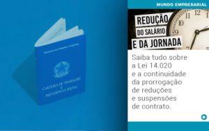Saiba Tudo Sobre A Lei 14 020 E A Continuidade Da Prorrogacao De Reducoes E Suspensoes De Contrato - Escritório de Contabilidade em Caxias do Sul | Prime Cont