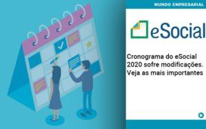 Cronograma Do E Social 2020 Sofre Modificacoes Veja As Mais Importantes - Escritório de Contabilidade em Caxias do Sul | Prime Cont