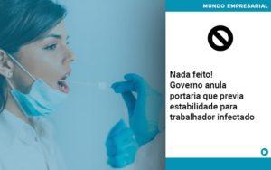 Governo Anula Portaria Que Previa Estabilidade Para Trabalhador Infectado - Escritório de Contabilidade em Caxias do Sul | Prime Cont