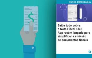 Saiba Tudo Sobre Nota Fiscal Facil App Recem Lancado Para Simplificar A Emissao De Documentos Fiscais - Escritório de Contabilidade em Caxias do Sul | Prime Cont